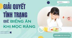 giải quyết tình trạng biếng ăn của trẻ khi mọc răng