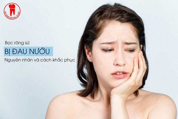 Bọc răng sứ xong bị đau nướu