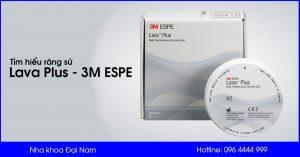tìm hiểu Răng sứ Lava Plus - 3M ESPE